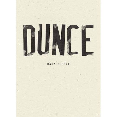 Dunce - by  Mary Ruefle (Hardcover) - image 1 of 1