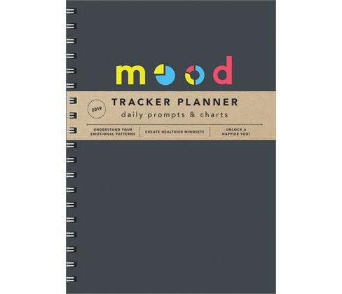 Mood Tracker 2019 Planner : Understand Your Emotional Patterns; Create Healthier Mindsets; Unlock a - image 1 of 1