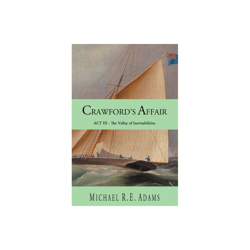Crawford S Affair Act 3 By Michael R E Adams Paperback
