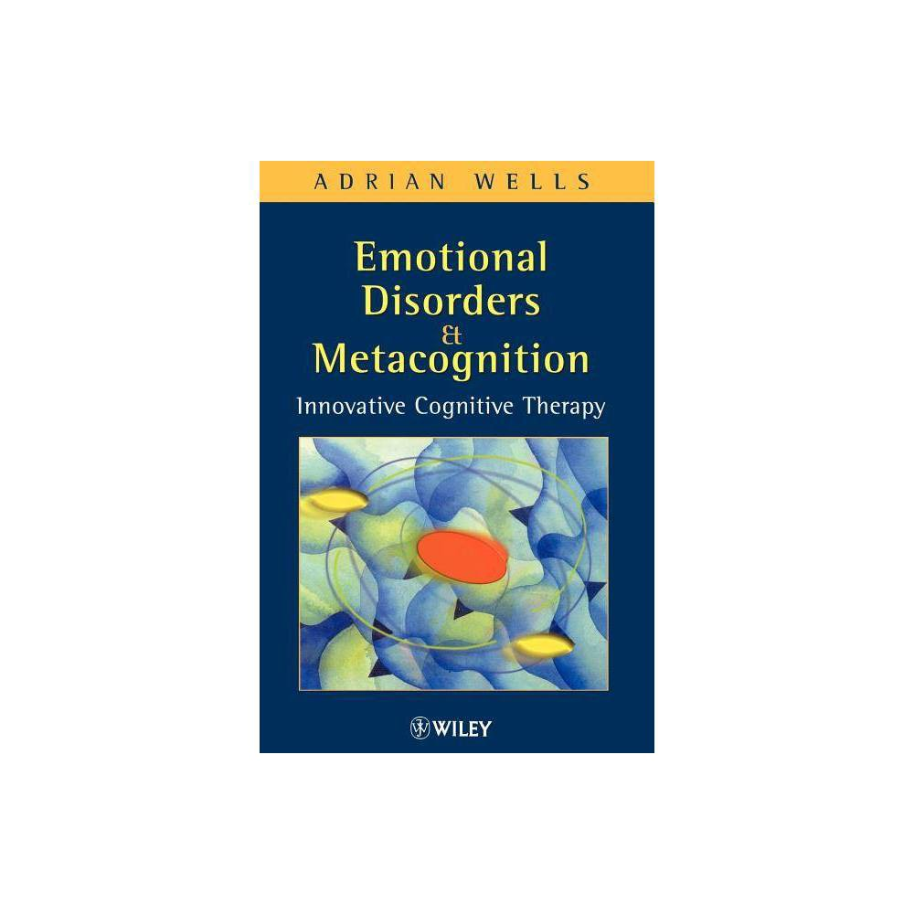 Emotional Disorders And Metacognition By Adrian Wells Paperback