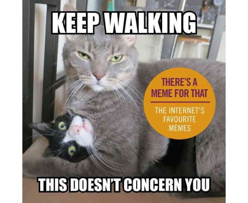 Keep Walking, This Doesn't Concern You : The Internet's Favourite Memes -  (Hardcover) - image 1 of 1