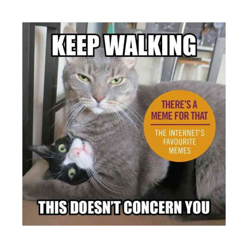keep walking this doesn 39 t concern you the internet 39 s favourite memes hardcover target. Black Bedroom Furniture Sets. Home Design Ideas