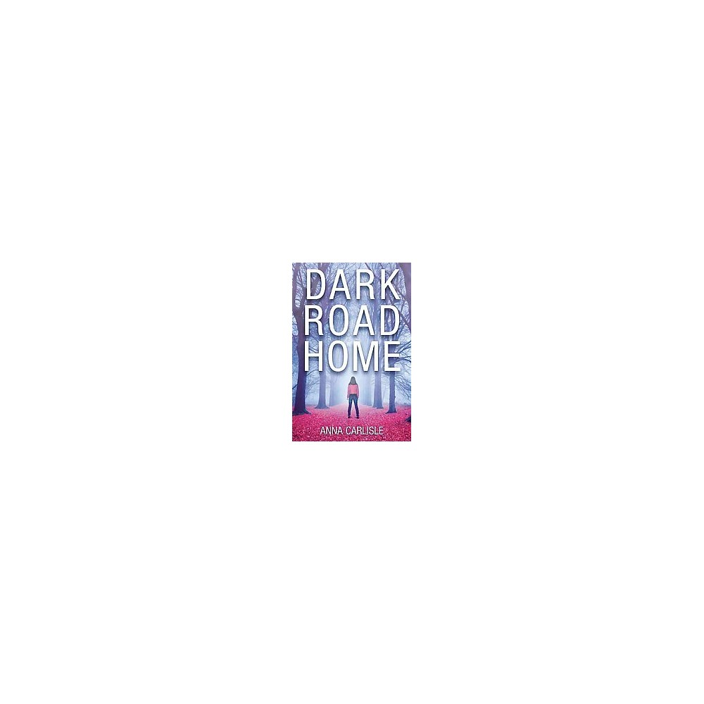 Dark Road Home (Paperback) (Anna Carlisle)