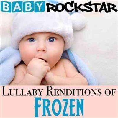 Baby Rockstar - Lullaby Renditions of Disney's Frozen (OST) (CD)