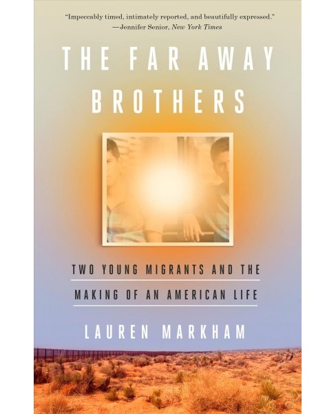 Far Away Brothers : Two Young Migrants and the Making of an American Life -  Reprint (Paperback) - image 1 of 1