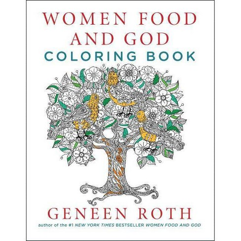 Women Food and God Coloring Book - by  Geneen Roth (Paperback) - image 1 of 1