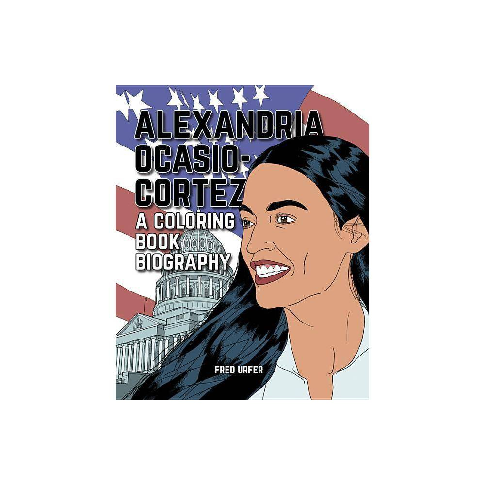 Alexandria Ocasio Cortez By Brown Lab Editors Of Little Fred Urfer Paperback