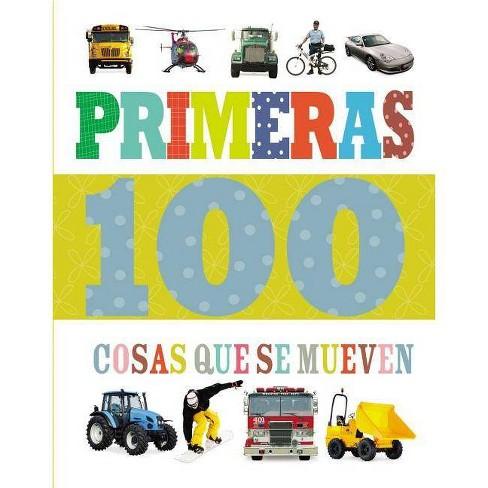 Primeras 100 Cosas Que Se Mueven - by  Thomas Nelson (Board_book) - image 1 of 1