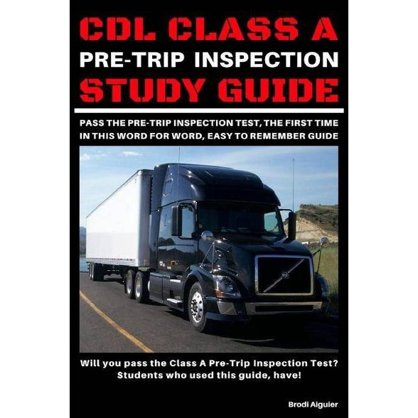 Cdl Class A Pre Trip Inspection Study Guide By Brodi Aiguier Paperback