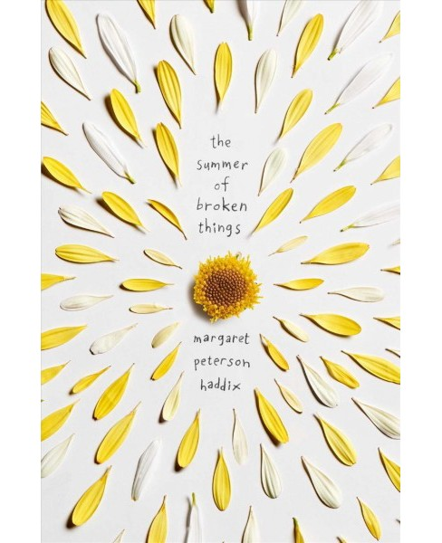 summer of broken things -  by Margaret Peterson Haddix (Hardcover) - image 1 of 1