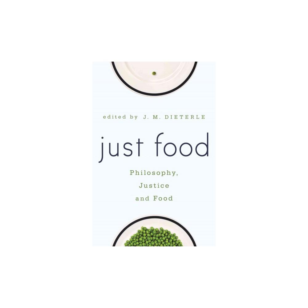 Just Food : Philosophy, Justice and Food (Paperback) (J. M. (Edt) Dieterle)
