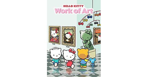 Hello Kitty : Work of Art (Reprint) (Paperback) (Giovanni Castro & Jacob Chabot & Ian Mcginty & Jorge - image 1 of 1