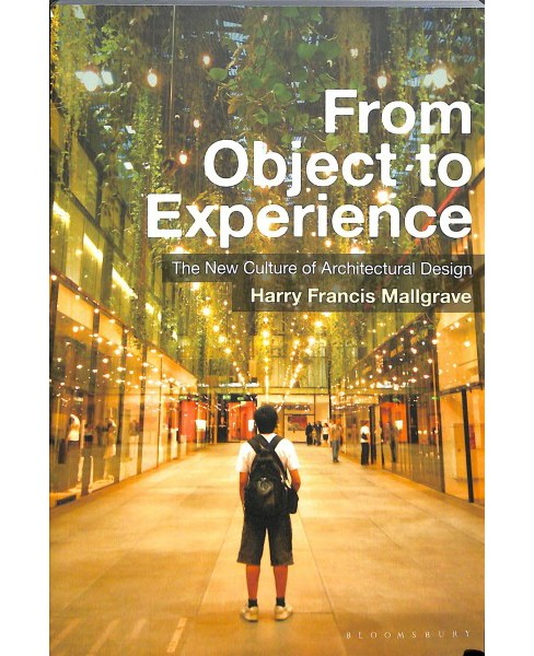From Object to Experience : The New Culture of Architectural Design -  (Paperback) - image 1 of 1