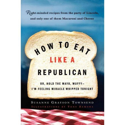 How to Eat Like a Republican - by  Townsend (Paperback) - image 1 of 1