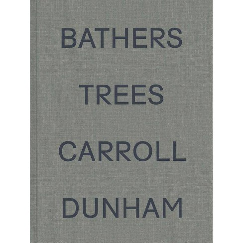 Carroll Dunham: Bathers Trees - (Hardcover) - image 1 of 1