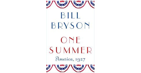 One Summer : America, 1927 (Hardcover) (Bill Bryson) - image 1 of 1