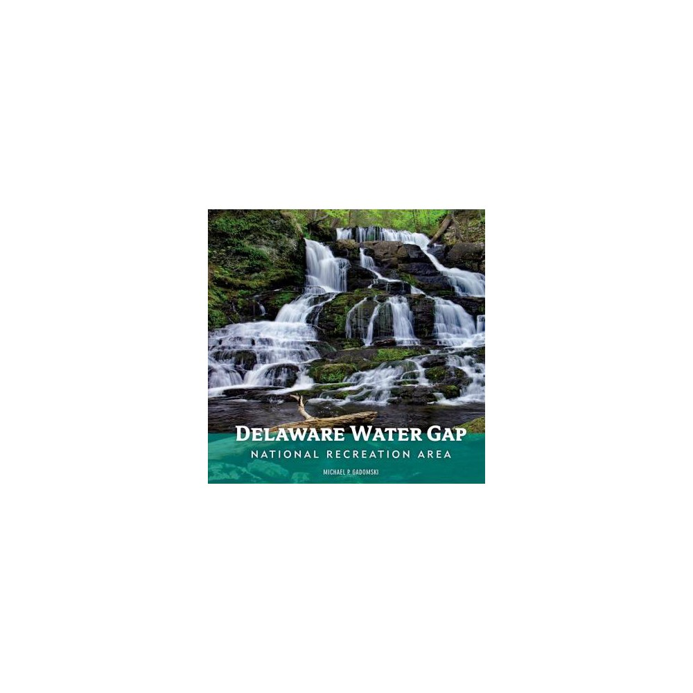 Delaware Water Gap National Recreation Area - by Michael P. Gadomski (Hardcover)