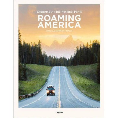 Roaming America - by  Renee Hahnel & Matthew Hahnel (Hardcover)