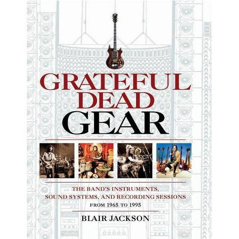 Grateful Dead Gear - by  Blair Jackson (Paperback) - image 1 of 1