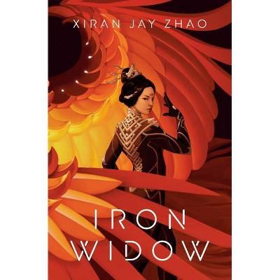 Iron Widow - by  Xiran Jay Zhao (Hardcover)