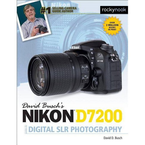 David Busch's Nikon D7200 Guide to Digital Slr Photography - (The David Busch Camera Guide) (Paperback) - image 1 of 1