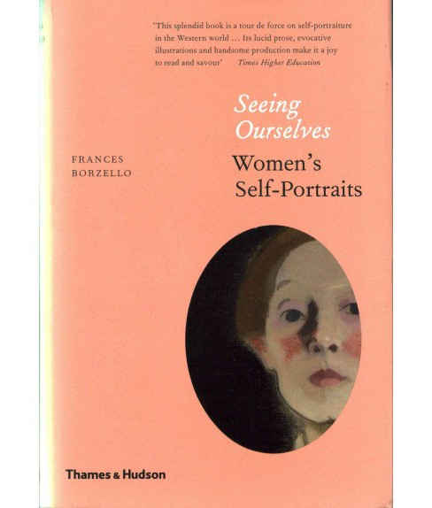 Seeing Ourselves : Women's Self-Portraits (Revised / Updated) (Hardcover) (Frances Borzello) - image 1 of 1