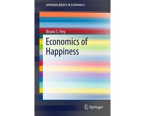 Economics of Happiness -  (Springerbriefs in Economics) by Bruno S. Frey (Paperback) - image 1 of 1