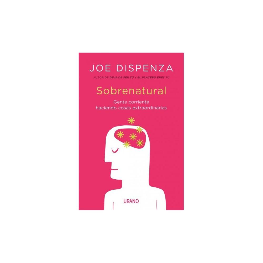 Sobrenatural / Becoming Supernatural : Gente Corriente Hacienda Cosas Extraordinarias / How Common