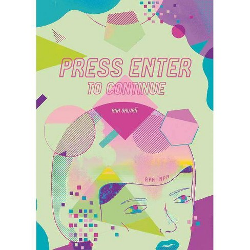 Press Enter to Continue - by  Ana Galvan (Hardcover) - image 1 of 1