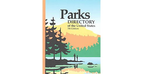 Parks Directory of the United States : A Guide to More Than 5,420 National and State Parks, Historic - image 1 of 1