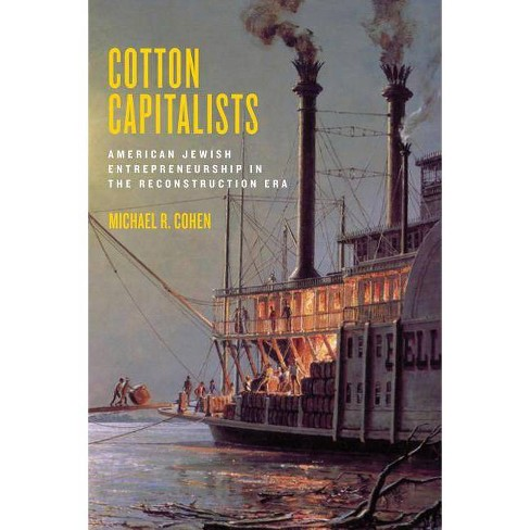 Cotton Capitalists - (Goldstein-Goren American Jewish History) by  Michael R Cohen (Hardcover) - image 1 of 1