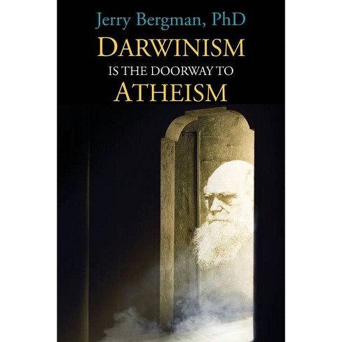 Darwinism Is the Doorway to Atheism - by  Jerry Bergman (Paperback) - image 1 of 1