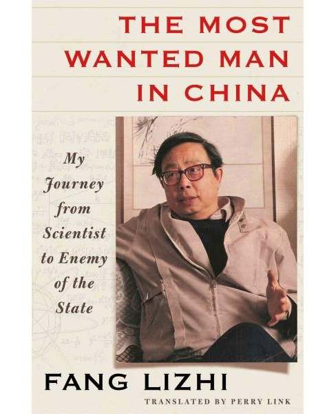 Most Wanted Man in China : My Journey from Scientist to Enemy of the State (Translation) (Hardcover) - image 1 of 1