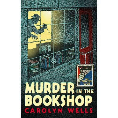 Murder in the Bookshop (Detective Club Crime Classics) - by  Carolyn Wells (Hardcover) - image 1 of 1