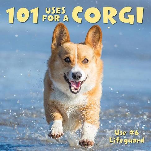 101 Uses for a Corgi - (Hardcover) - image 1 of 1