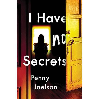 I Have No Secrets - by Penny Joelson (Hardcover)