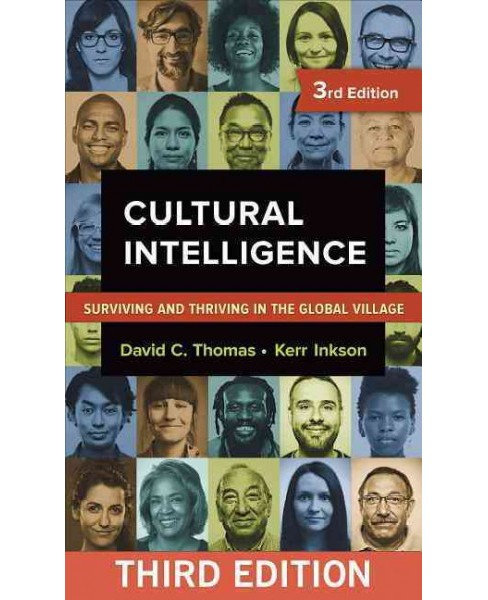 Cultural Intelligence : Surviving and Thriving in the Global Village (Paperback) (David C. Thomas & Kerr - image 1 of 1