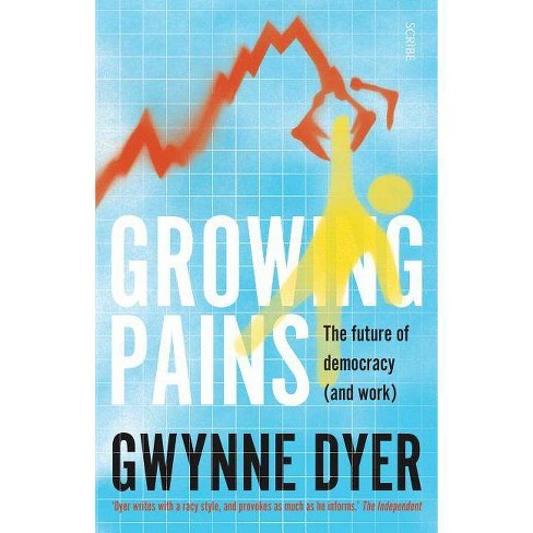 Growing Pains - by  Gwynne Dyer (Paperback) - image 1 of 1