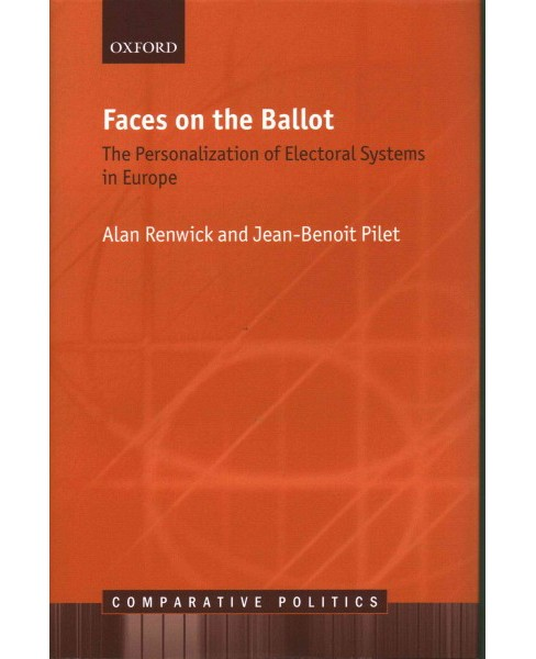 Faces on the Ballot : The Personalization of Electoral Systems in Europe (Hardcover) (Alan Renwick & - image 1 of 1