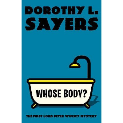 Whose Body? - (Vintage Classics) by  Dorothy L Sayers (Paperback)