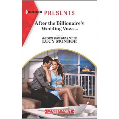 After the Billionaire's Wedding Vows... - Large Print by  Lucy Monroe (Paperback)