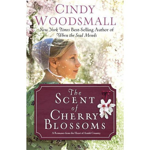 The Scent of Cherry Blossoms - (Apple Ridge) by  Cindy Woodsmall (Paperback) - image 1 of 1