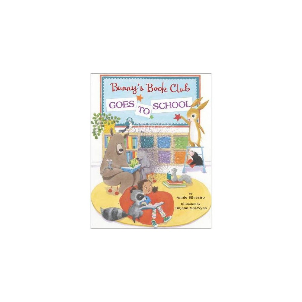 Bunny S Book Club Goes To School By Annie Silvestro Hardcover