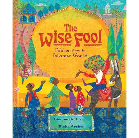 Wise Fool : Fables from the Islamic World (Reprint) (Paperback) (Shahrukh Husain) - image 1 of 1