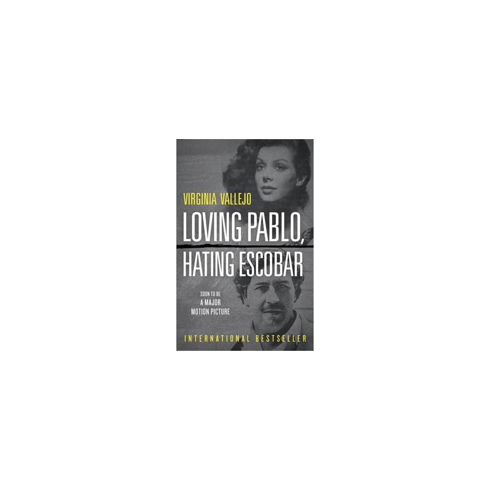 Loving Pablo, Hating Escobar - by Virginia Vallejo (Paperback)