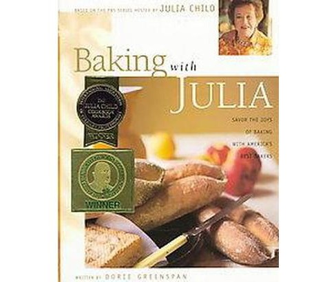 Baking With Julia : Based on the Pbs Series Hosted by Julia Child -  (Hardcover) - image 1 of 1
