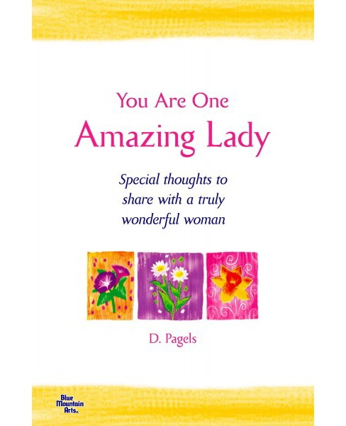 You Are One Amazing Lady : Special thoughts to share with a truly wonderful woman (Reprint) (Paperback) - image 1 of 1