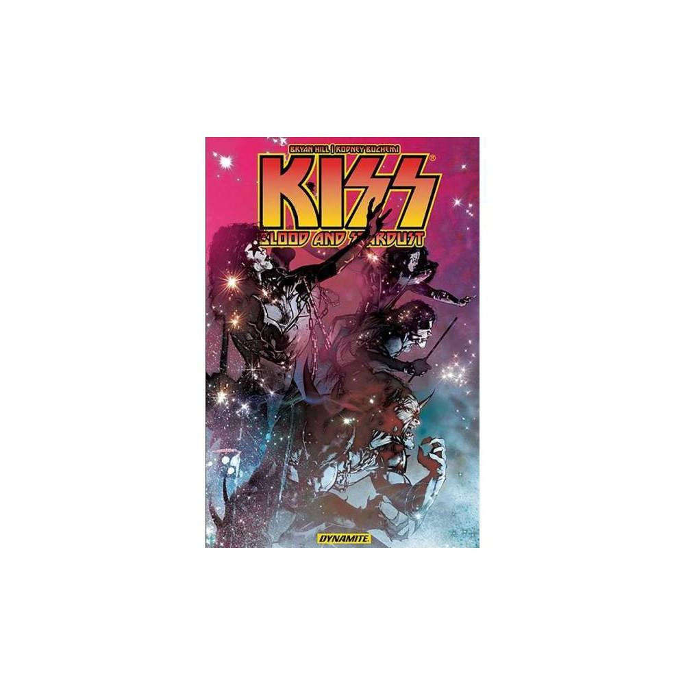 Kiss : Blood & Stardust - (Kiss) by Bryan Hill (Paperback)