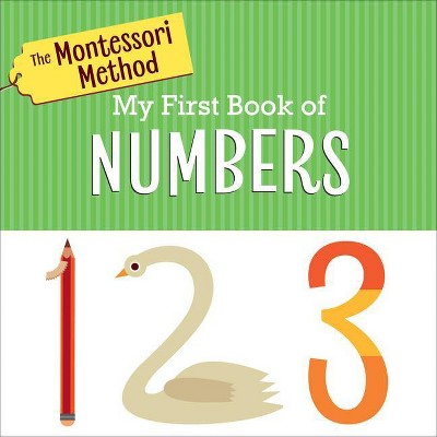 The Montessori Method: My First Book of Numbers - (Board Book)