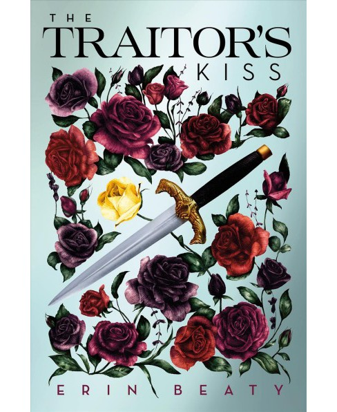 Traitor's Kiss -  (Traitor's Trilogy) by Erin Beaty (Hardcover) - image 1 of 1